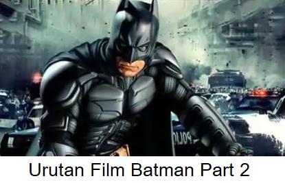 Sempat Hengkang, Inilah Urutan Film Batman Yang Harus Kamu Tahu (Part 2)